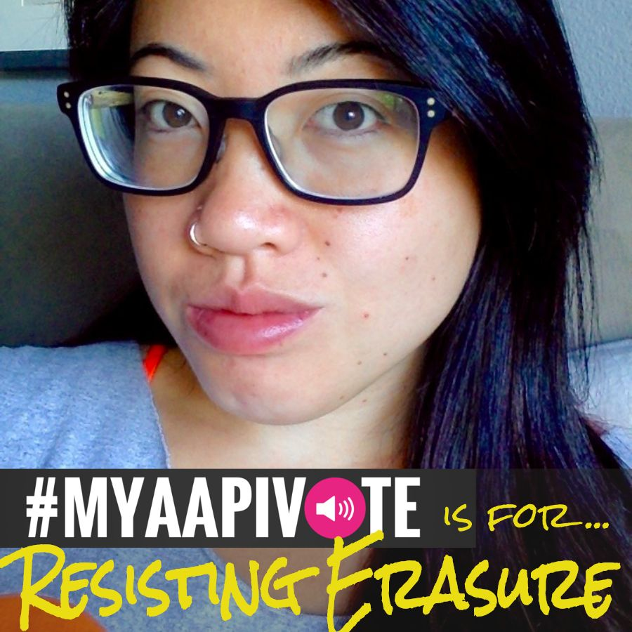 Selfie of an Asian woman with #MyAAPIVote is for Resisting Erasure written at the bottom
